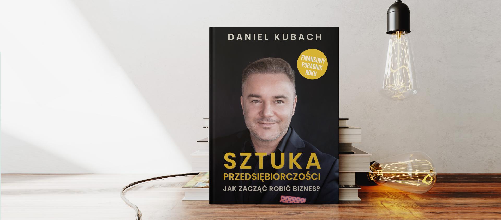 Sztuka Przedsiębiorczości Daniel Kubach Książka